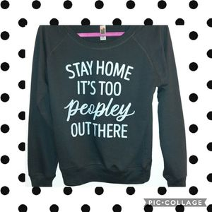 Stay Home, Too Peopley Instant Message Sweatshirt